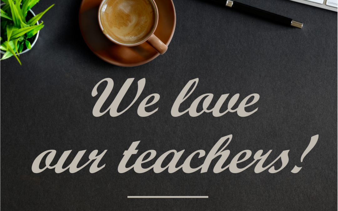 Happy Teachers Appreciation Week!
